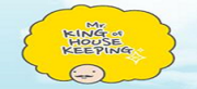 Mr. KING of HOUSE KEEPING